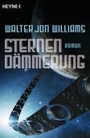 Walter Jon Williams: Sternendämmerung ★★★★