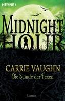 Carrie Vaughn: Die Stunde der Hexen ★★★★★