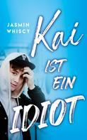 Jasmin Whiscy: Kai ist ein Idiot ★★★