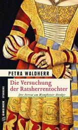 Die Versuchung der Ratsherrentochter - Historischer Kriminalroman