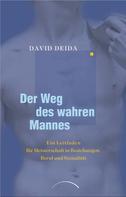 David Deida: Der Weg des wahren Mannes ★★★★