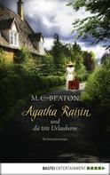 M. C. Beaton: Agatha Raisin und die tote Urlauberin ★★★★