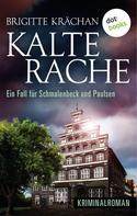 Brigitte Krächan: Kalte Rache - Ein Fall für Schmalenbeck und Paulsen