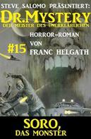 Franc Helgath: Dr. Mystery #15: Soro, das Monster
