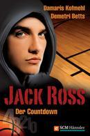 Damaris Kofmehl: Jack Ross - Der Countdown