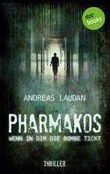 Andreas Laudan: PHARMAKOS - Wenn in dir die Bombe tickt ★★★★