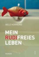 Bele Hornung: Mein Rudi-freies Leben ★★★★