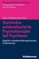 Stefan Klingberg: Stationäre evidenzbasierte Psychotherapie bei Psychosen