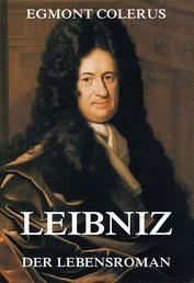 Leibniz - Der Lebensroman