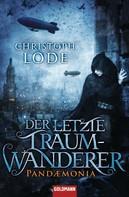 Christoph Lode: Der letzte Traumwanderer ★★★★