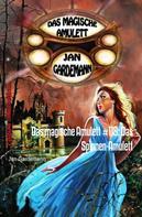 Jan Gardemann: Das magische Amulett #118: Das Spinnen-Amulett