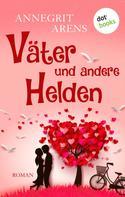 Annegrit Arens: Väter und andere Helden ★★★★