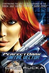 Perfect Dark: Initial Vector