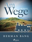Herman Bang: Am Wege ★★★