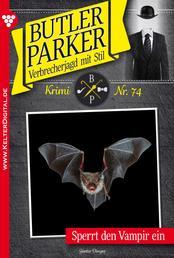 Butler Parker 74 - Kriminalroman - Sperrt den Vampir ein