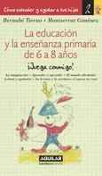 Bernabé Tierno: La educación y la enseñanza primaria de 6 a 8 años (Cómo entender y ayudar a tus hijos 2)