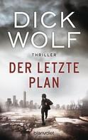 Dick Wolf: Der letzte Plan ★★★★