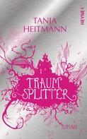 Tanja Heitmann: Traumsplitter ★★★