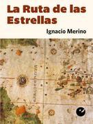Ignacio Merino: La Ruta de las Estrellas