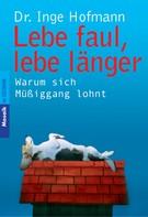 Inge Hofmann: Lebe faul, lebe länger ★★★