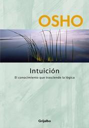 Intuición - El conocimiento que trasciende la lógica