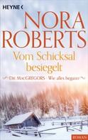 Nora Roberts: Die MacGregors - Wie alles begann. Vom Schicksal besiegelt ★★★★