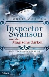 Inspector Swanson und der Magische Zirkel - Ein viktorianischer Krimi