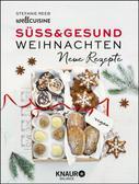 Stefanie Reeb: Süß & gesund – Weihnachten Neue Rezepte