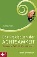Sarah Silverton: Das Praxisbuch der Achtsamkeit ★★★★