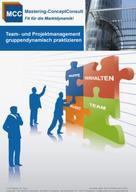Prof. Dr. Harry Schröder: Team- und Projektmanagement gruppendynamisch praktizieren