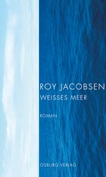Weißes Meer - Roman