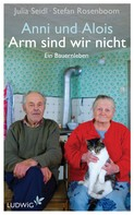 Julia Seidl: Anni und Alois - Arm sind wir nicht ★★★★