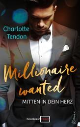 Millionaire wanted: Mitten in dein Herz