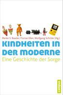 Meike S. Baader: Kindheiten in der Moderne