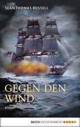 Gegen den Wind - Roman