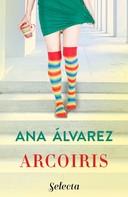 Ana Álvarez: Arcoíris