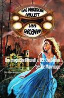 Jan Gardemann: Das magische Amulett #119: Die Seelen des Dr. Manrouge