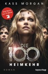 Die 100 - Heimkehr - Roman