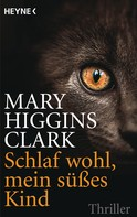 Mary Higgins Clark: Schlaf wohl, mein süßes Kind ★★★★★