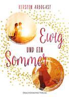 Kerstin Arbogast: Ewig und ein Sommer ★★