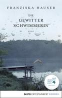 Franziska Hauser: Die Gewitterschwimmerin ★★★★