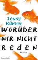 Jenny Bünnig: Worüber wir nicht reden ★★★★