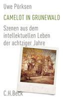 Uwe Pörksen: Camelot in Grunewald