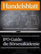 Handelsblatt Handelsblatt GmbH: IPO-Guide: die Börsenakademie