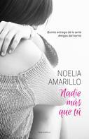 Noelia Amarillo: Nadie más que tú