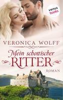 Veronica Wolff: Mein schottischer Ritter - Die Highlander-Lords: Erster Roman ★★★★