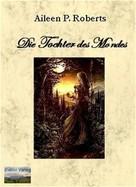 Aileen P Roberts: Die Tochter des Mondes ★★★★
