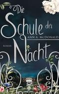 Ann A. McDonald: Die Schule der Nacht ★★★★★