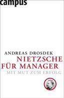 Andreas Drosdek: Nietzsche für Manager