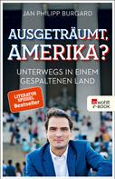 Jan Philipp Burgard: Ausgeträumt, Amerika? ★★★★